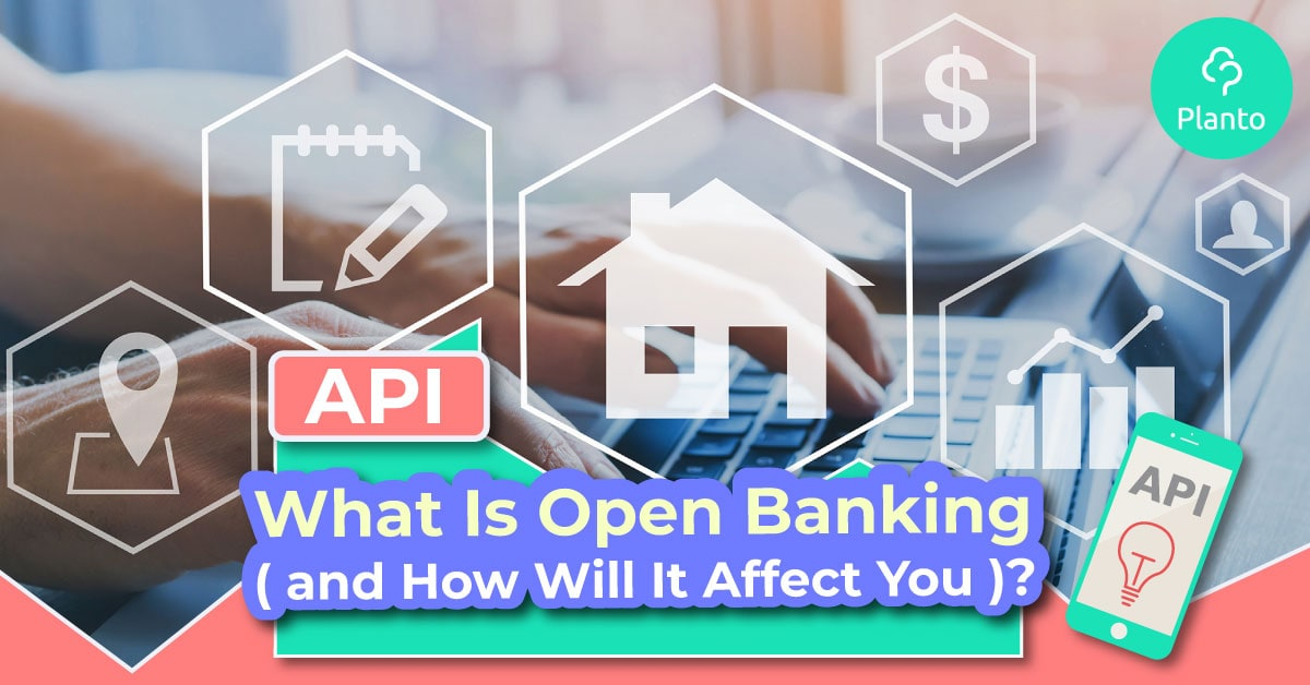 [API] What Is Open Banking (and How Will It Affect You)?