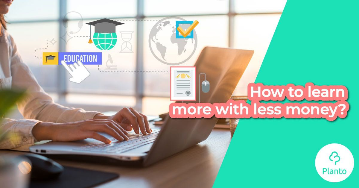How to learn more with less money?