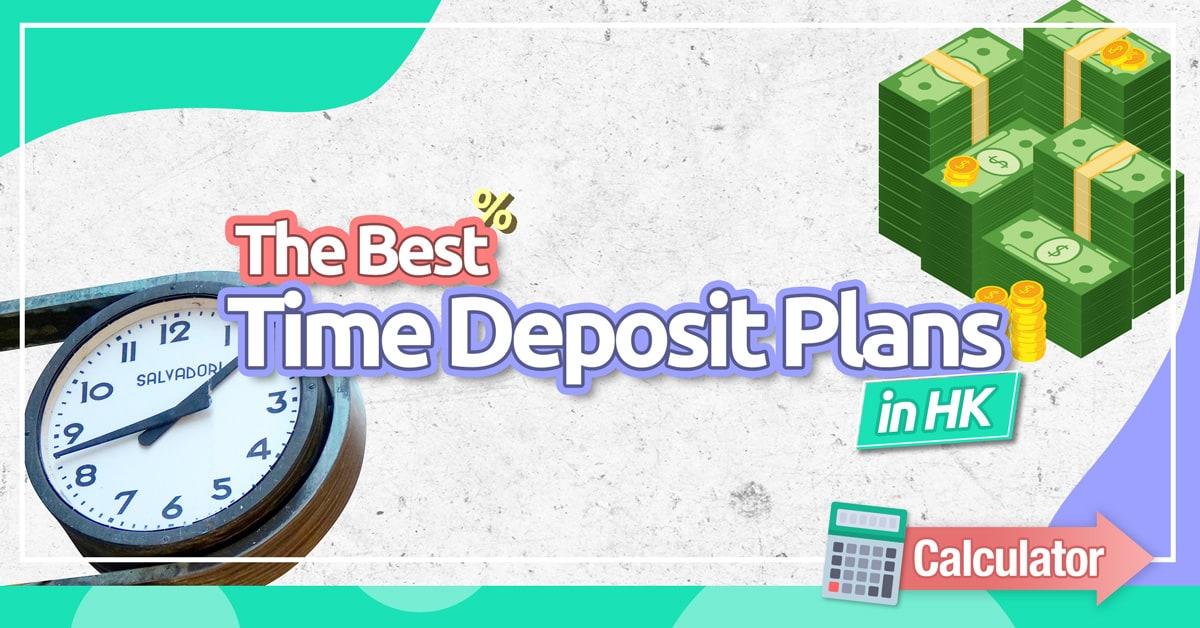 The Best Time Deposit Plans in HK