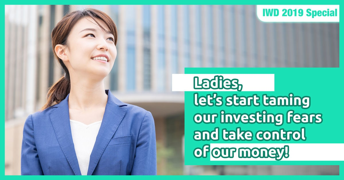 IWD 2019 Special – Ladies, let's start taming our investing fears and take control of our money!