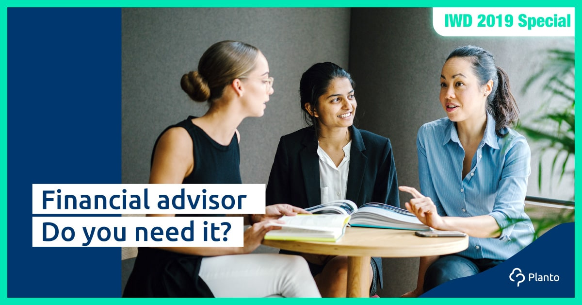 [IWD 2019] Financial Advisor – Do you need it?