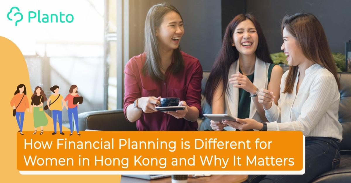【致富男女大不同】點解理財策劃對香港女性特別重要?