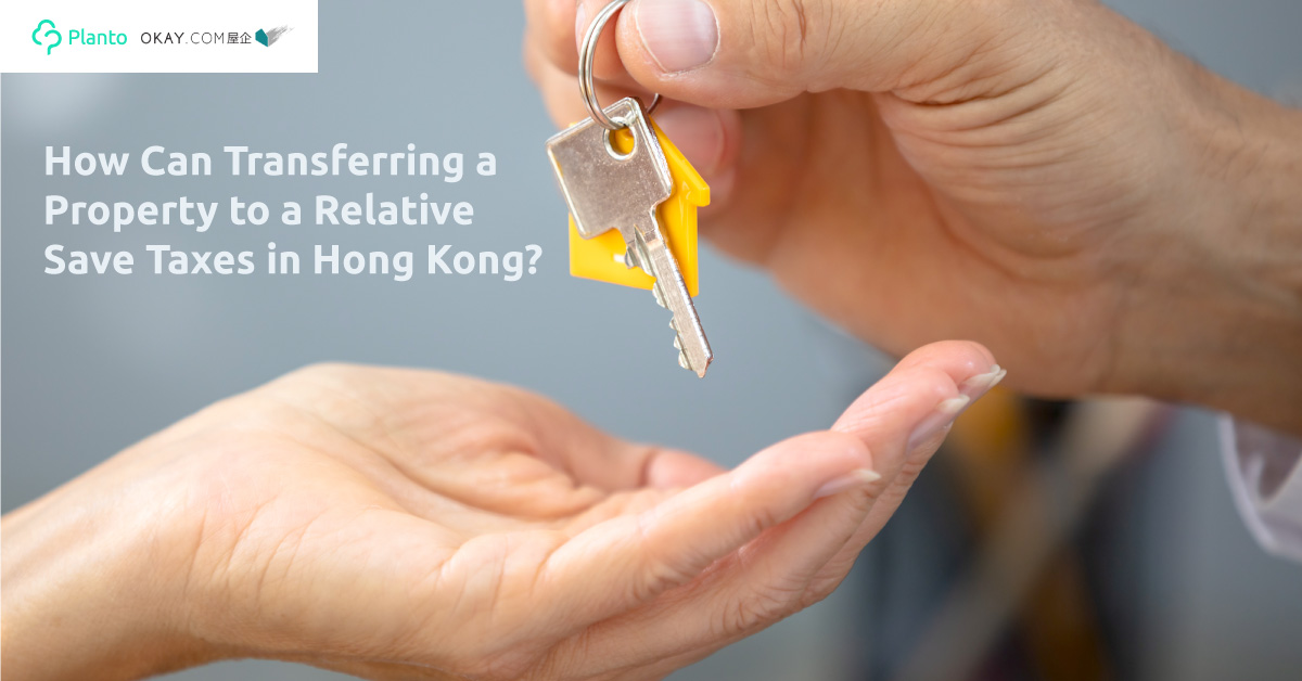 HK Homeowners Gain Tax Advantages by Transferring Property Ownership.  Here's How it Works and the Risks