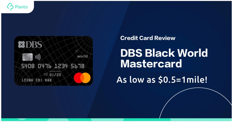 [Credit Card Review] DBS Black World Mastercard: As low as HK$0.5 = 1 Mile!