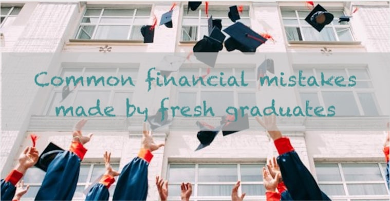 Common financial mistakes made by fresh graduates