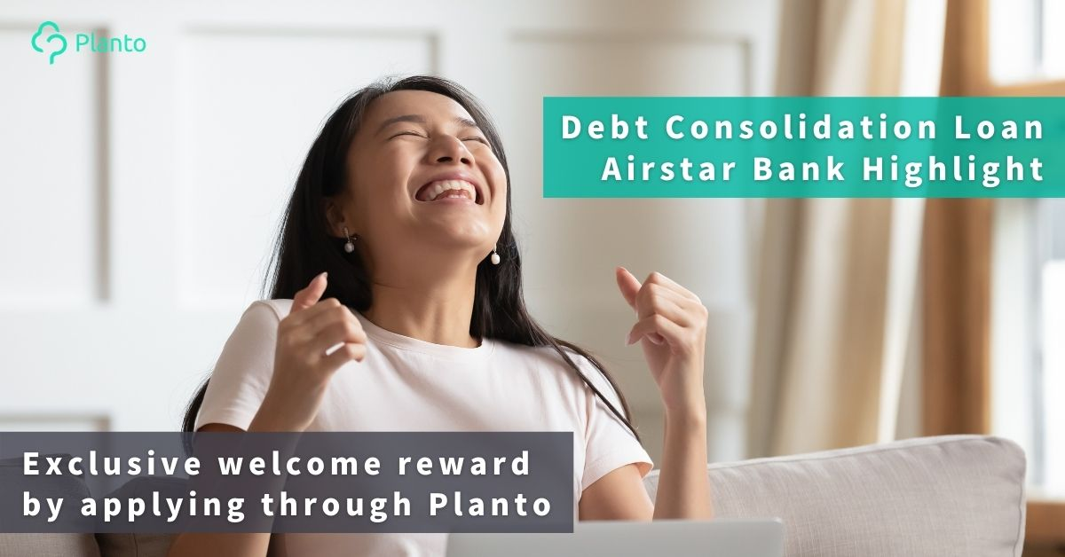 [Airstar Bank Debt Consolidation Loan] Repay your existing loan and enjoy a 60-day interest / repayment free period + an exclusive welcome reward!